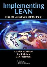 Implementing Lean by Charles W. Protzman