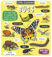 Little Explorers: Bugs by Little Bee Books