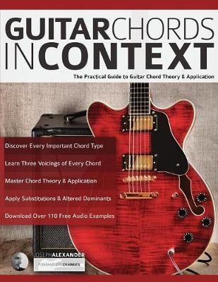 Guitar Chords in Context by Joseph Alexander