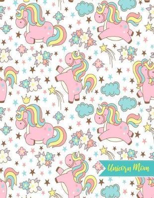 Unicorn Mom by Jaiden Arias