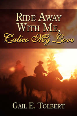 Ride Away With Me, Calico My Love by Gail E. Tolbert image