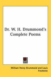 Dr. W. H. Drummond's Complete Poems by William Henry Drummond image