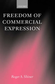 Freedom of Commercial Expression by Roger A. Shiner