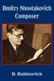 Dmitry Shostakovich Composer by D. Rabinovich