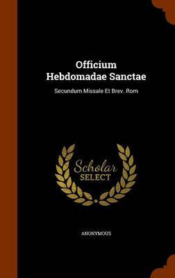 Officium Hebdomadae Sanctae by * Anonymous
