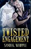 Twisted Engagement by Sandi K Whipple