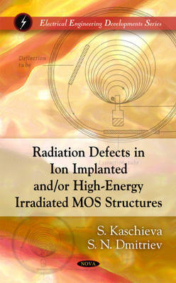Radiation Defects in Ion Implanted &/or High-Energy Irradiated MOS Structures by S. Kaschieva image