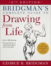 Bridgman's Complete Guide to Drawing from Life by George B Bridgman