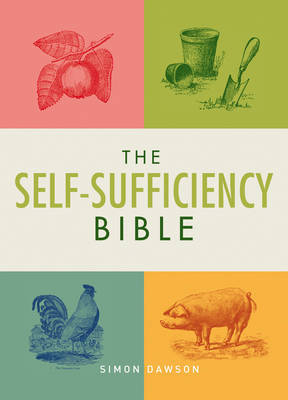 The Self-Sufficiency Bible by Simon Dawson image