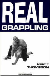 Real Grappling by Geoff Thompson