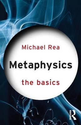 Metaphysics: The Basics by Michael Rea
