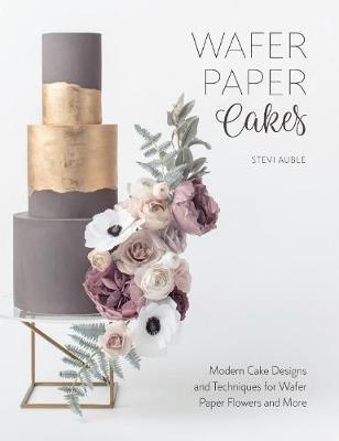 Wafer Paper Cakes by Stevi Auble