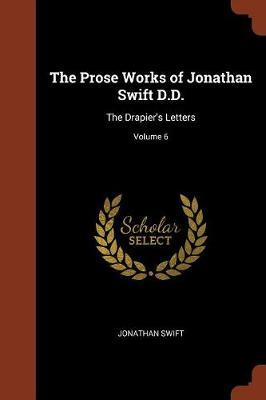 The Prose Works of Jonathan Swift D.D. by Jonathan Swift