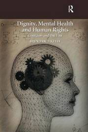 Dignity, Mental Health and Human Rights by Brendan D. Kelly image