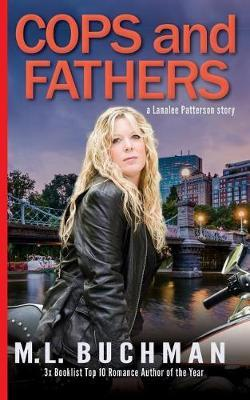 Cops and Fathers by M L Buchman