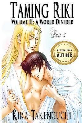 Taming Riki, Vol II, Part 3 by Kira Takenouchi image