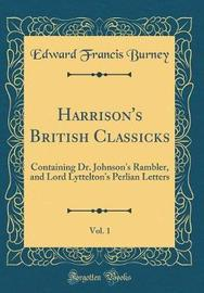 Harrison's British Classicks, Vol. 1 by Edward Francis Burney image