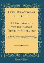 A Discussion of the Irrigation District Movement by Orson Winso Israelsen image