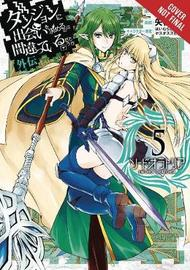 Is It Wrong to Try to Pick Up Girls in a Dungeon? Sword Oratoria, Vol. 5 by Fujino Omori