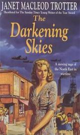 The Darkening Skies by Janet MacLeod Trotter
