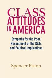 Class Attitudes in America by Spencer Piston