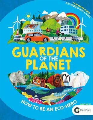 Guardians of the Planet by Clive Gifford