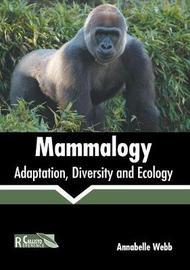 Mammalogy: Adaptation, Diversity and Ecology
