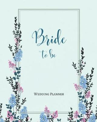 Bride to Be Wedding Planner by Charming Creatives Weddings
