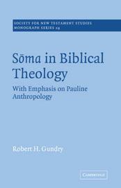 Soma in Biblical Theology by Robert Horton Gundry image