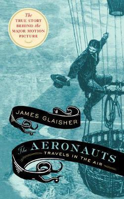 The Aeronauts by James Glaisher