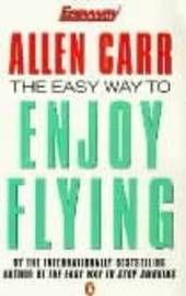 The Easy Way to Enjoy Flying by Allen Carr image