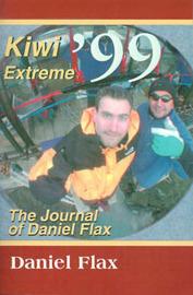 Kiwi Extreme '99: The Journal of Daniel Flax by Daniel Marc Flax image