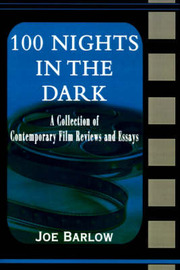 100 Nights in the Dark: A Collection of Contemporary Film Reviews and Essays by Joe Barlow image