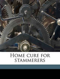 Home Cure for Stammerers by George Andrew Lewis