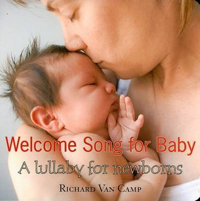 Welcome Song for Baby by Richard Van Camp image