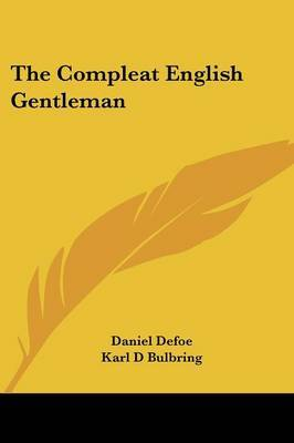 The Compleat English Gentleman by Daniel Defoe image