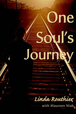 One Soul's Journey by Linda Routhier