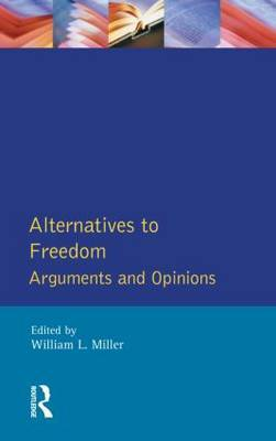 Alternatives to Freedom by William L Miller image