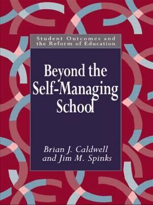 Beyond the Self-Managing School by Brian Caldwell
