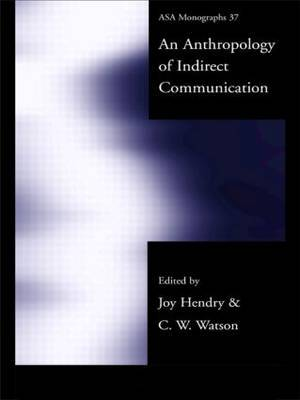 An Anthropology of Indirect Communication