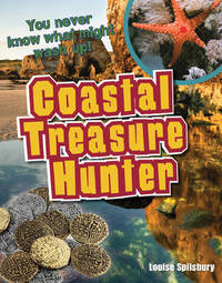 Coastal Treasure Hunter by Louise Spilsbury