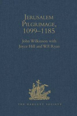 Jerusalem Pilgrimage, 1099-1185 by John Wilkinson