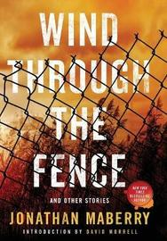 Wind Through the Fence by Jonathan Maberry