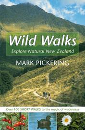 Wild Walks: Explore Natural New Zealand by Mark Pickering image