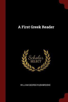 A First Greek Reader by William George Rushbrooke image