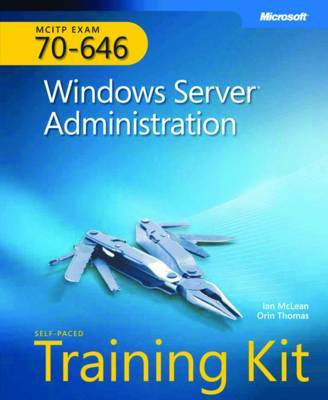MCITP Self-paced Training Kit (Exam 70-646) by Ian McLean