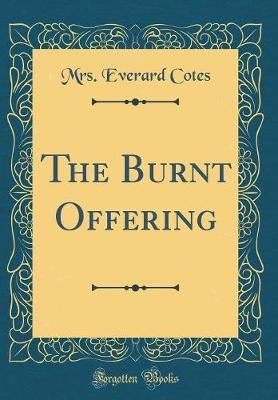 The Burnt Offering (Classic Reprint) by Mrs. Everard Cotes image