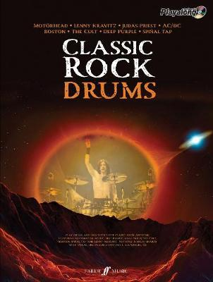 Classic Rock Authentic Playalong Drums: 8 Monstrous Rock Classics Arranged for Drums with Fantastic Soundalike CD by Various Contributors