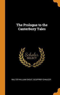 The Prologue to the Canterbury Tales by Walter William Skeat