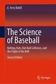 The Science of Baseball by A.Terry Bahill